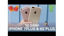 Vật Vờ  So sánh iPhone 7 Plus & 6s Plus: những lý do bạn nên nâng cấp