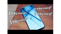Tư vấn mua smartphone NGON - BỔ - RẺ theo từng phân khúc: 2, 3, 4, 5 triệu đồng