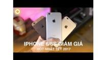 iPhone 6, 6S Xuống Giá Mạnh - Dự Đoán Hot Nhất Tết 2017