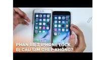 Hướng dẫn cách kiểm tra iPhone Lock hay quốc tế đơn giản chính xác nhất