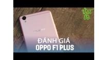 Vật Vờ| Đánh giá chi tiết OPPO F1 Plus: khi người ta nghĩ iPhone chạy Android