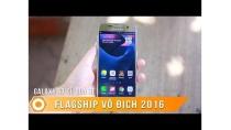 Galaxy S7 cũ quá rẻ - Flagship vô địch 2016