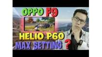 Pubg Mobile - Test Oppo F9 | Helio P60 Max setting có giật lag cùng Toại Tinh Tế