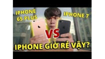 iPHONE 7 VS iPHONE 6S PLUS: iPHONE GIỜ RẺ VẬY!!!