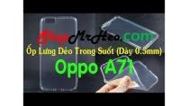 Ốp Lưng Dẻo Trong Suốt Oppo A71 (Hàng Tốt)
