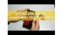 Hướng dẫn test máy Xiaomi Mi 4C trước khi mua