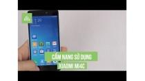 Cẩm nang sử dụng Mi4C và các Smartphone Xiaomi khác, không thể không xem