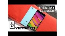 Viettablet| Cảm nhận về Xiaomi Mi4C - Thực sự không còn đáng giá nữa