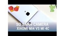 Vật Vờ| So sánh chi tiết camera Xiaomi Mi 4 và Mi 4c: hậu sinh khả úy