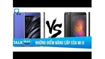 Những điểm nâng cấp đáng tiền của Xiaomi Mi 6 so với Mi 5