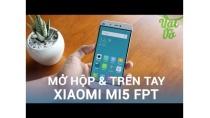 Vật Vờ| Mở hộp & đánh giá nhanh Xiaomi Mi5 chính hãng FPT
