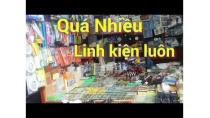 Chợ bán linh kiện điện tử lớn nhất miền bắc / Mr Chế