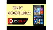Trên tay Microsoft Lumia 535 - Tên gọi mới, phong cách cũ - Clickbuy's channel