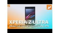 Sony Xperia Z Ultra: Đánh giá thời lượng sử dụng Pin