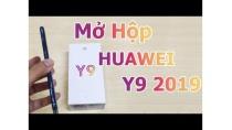 Mở Hộp Đánh Giá Nhanh Huawei Y9 2019 Chính Hãng - Huawei Y9 2019 Unboxing