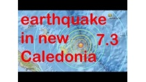 An earthquake in new Caledonia hit 7.3 Richter