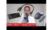 Quick Tech #7 - Biến tablet thành laptop chỉ với 3 món phụ kiện cực kỳ dễ kiếm - ST Tech