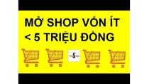 Hướng Dẫn Mở Shop Kinh Doanh Online Vốn Dưới 5 Triệu Đồng | Chưa Từng Tiết Lộ #23