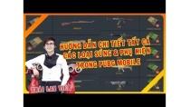 🔴 PUBG MOBILE I Hướng dẫn chi tiết cách sử dụng các loại súng Mạnh & tác dụng phụ kiện Pubg Mobile