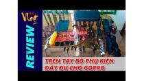 TRÊN TAY BỘ PHỤ KIỆN CHO GOPRO HERO 5 BLACK - GOPRO 3, 3+, 4, 4 SILVER - Chu Đặng Phú - Phu's Vlog
