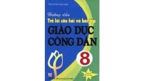 Hướng dẫn trả lời câu hỏi và bài tập GDCD 8 - Sách Giải