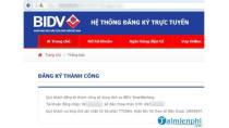 Đăng ký Internet Banking BIDV, thanh toán trực tuyến bằng thể ngân hàn