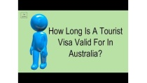 How Long Is A Tourist Visa Valid For In Australia?