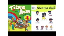 Tiếng Anh Lớp 4: UNIT 6 WHERE'S YOUR SCHOOl - FullHD 1080P