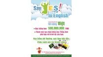 Học bổng Tiếng Anh lên tới 500 Triệu chỉ có tại YES!!!