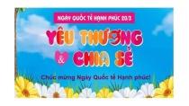 Ngày Quốc tế Hạnh phúc 20/03 - THCS & THPT Khánh Hoà