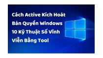 Cách Active Windows 10 Kích Hoạt Bản Quyền Kỹ Thuật Số Vĩnh Viễn ...
