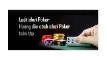 Luật chơi Poker – Hướng dẫn cách chơi Poker Texas Hold'em