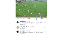 Fan bóng đá phát cuồng vì xu hướng livestream trận bóng trên Facebook