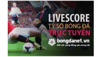 Livescore - Tỷ số bóng đá trực tuyến