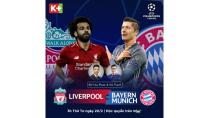 Lịch thi đấu Cúp C1. Trực tiếp bóng đá. Liverpool vs Bayern. Lyon vs ...