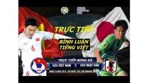 U23 Việt Nam 1 - 0 U23 Nhật Bản   Bảng D - ASIAD 2018   Bình Luận ...